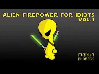 MrDUBandBASS' Alien Firepower For Idiots Vol.1 [15k Subs] [HD] [FREE DL]