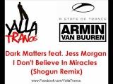 Dark Matters feat. Jess Morgan - I Don't Believe In Miracles (Shogun Remix) - ASOT 523