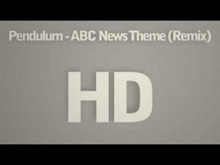 Pendulum - ABC News Theme (Remix) (HD - 320 kb/s) (WITH DOWNLOAD!)