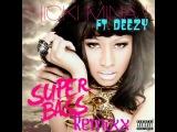 Nicki Minaj Ft Dylan Holland (Deezy) - Super Bass Remix