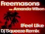 Freemasons feat. Amanda Wilson - I Feel Like (Dj Squeeze Remix)