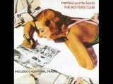 Hatfield And The North - Underdub