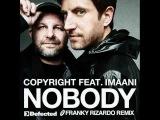 Copyright Feat. Imaani - Nobody (Franky Rizardo Remix)