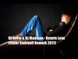 Dj Sveta &amp Dj Madmax - Return Love(Fedor Smirnoff Rework 2011).wmv