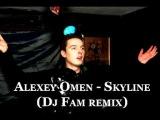 Alexey Omen - Skyline (Dj Fam remix) HD preview