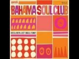 The Bahama Soul Club Tangossa feat Pat Appleton