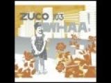Zuco 103 - Duele le le feat Dani Macaco