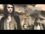 crystal fighters - champion sound (mustang remix)