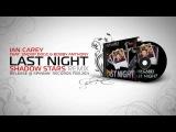 Ian Carey feat. Snoop Dogg &amp Bobby Anthony - Last Night (Shadow Stars Remix)