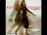 KEVIN TONEY-keeping it real
