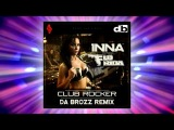 INNA feat. Flo Rida - Club Rocker (Da Brozz remix)