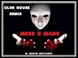 Dario Nunez Feat Ray Isaac - Mess U Made - solitario (2011 freestyle club house Remix).
