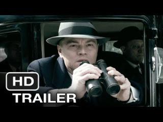 Трейлер фильма «Дж. Эдгар» (J. Edgar) с Леонардо ДиКаприо