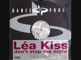 Lea Kiss - Don't Stop The Night (Big Kiss Mix)