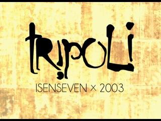 IsenSeven - Tripoli 2003