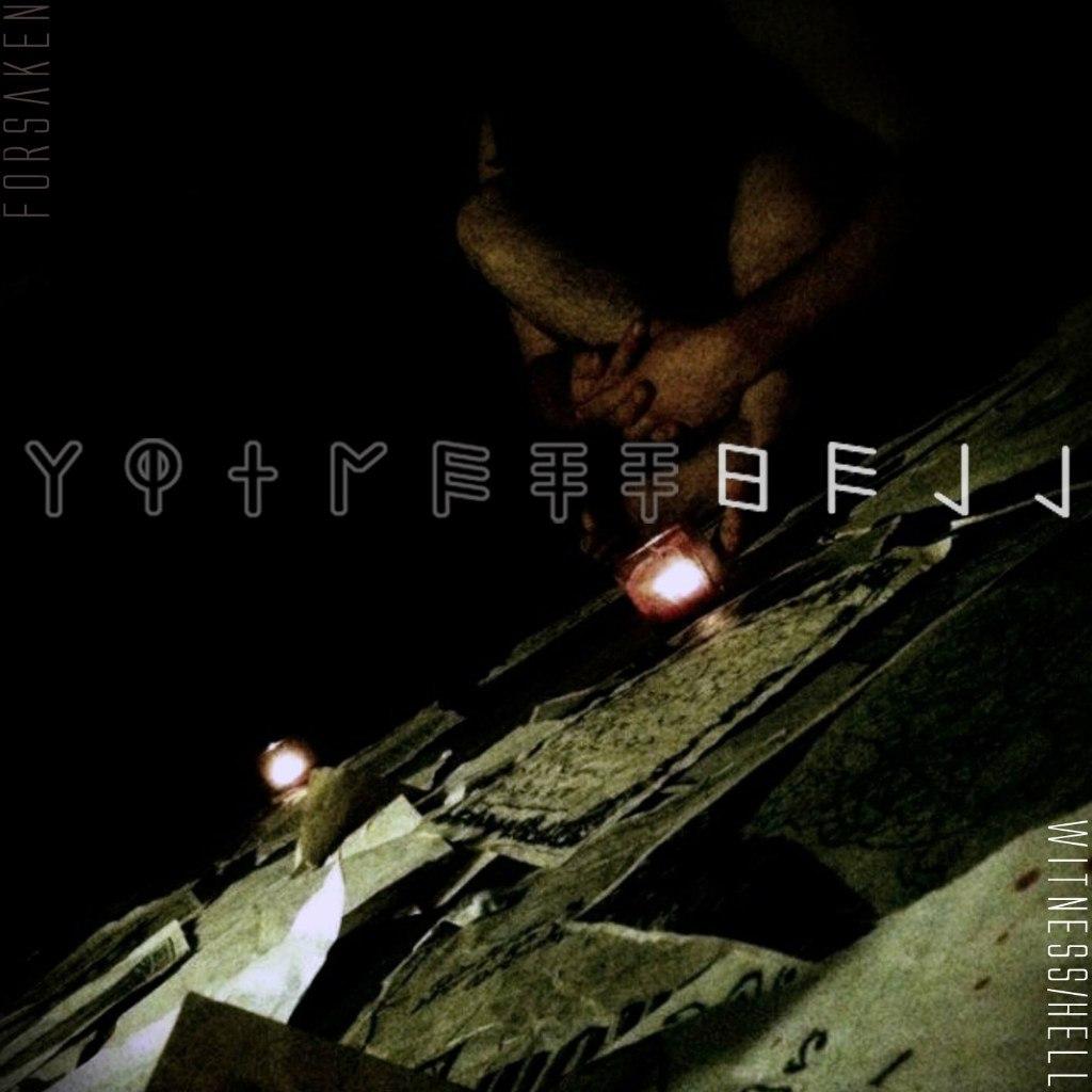 Forsaken - Witness/Hell [EP] (2012)