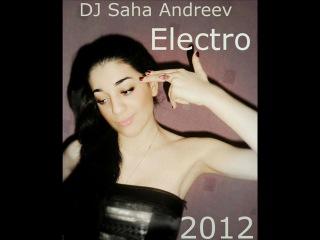 DJ Saha Andreev -Electro Style (Club Mix) 2012 .mp3