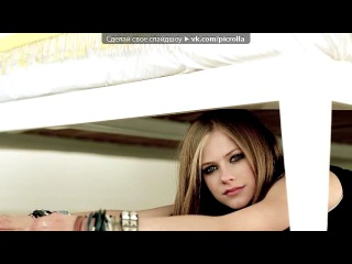 «Avril Lavigne» под музыку ★Avril Lavin - My happy ending ★. Picrolla