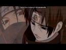 «итачи» под музыку [Из аниме Наруто [vkhp.net] - Итачи против Саске, битва]. Picrolla