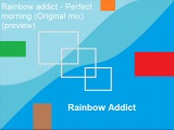 RAINBOW ADDICT-PERFECT MORNING