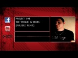 Project One - The World Is Yours Pulserz Remix