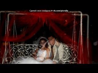«Самый лучший день» под музыку Гайтана - Он самый лучший для меня...*. Picrolla
