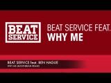 Beat Service feat. Ben Hague Why Me (Moonbeam Remix) + Lyrics