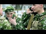 «Армия» под музыку Алексей Хворостян - Не надо забывать солдата. Picrolla
