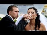 Мои неповторимые невесты. под музыку Avalon &amp Aaron Neville - By Heart, By Soul - Какая Романтика, Ребята... Т__Т. Picrolla