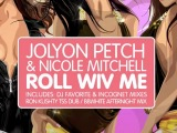 Jolyon Petch &amp Nicole Mitchell - Roll Wiv Me (All Mixes)
