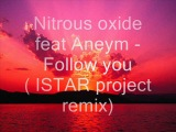 Nitrous oxide feat Aneym - Follow you  ( ISTAR project remix )