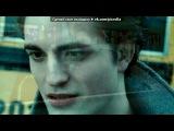 Twilight (Сумерки) Stills под музыку