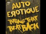 AutoErotique - Bring That Beat Back (Tiesto Edit)