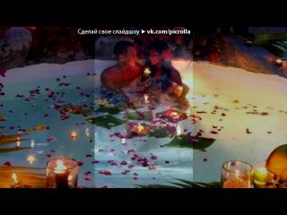 «ЛЮБОВЬ И ЭТИМ ВСЁ СКАЗАНО.» под музыку Владимир Захаров и гр.''Рок-острова'' - Я любви бокал напомню. Picrolla