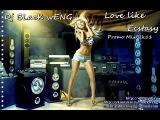 Dj BLacK wENG Love like Ecstasy Promo Mix 2k11
