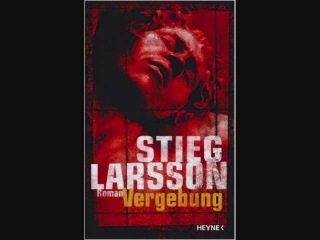 Stieg Larsson Vergebung CD1