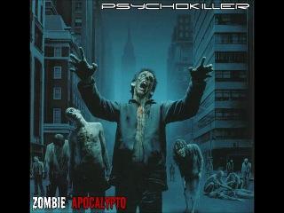 Psychokiller - Zombie Apocalypto