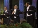 Три величайших тенора (Лучано Паваротти, Хосе Каррерас и Пласидо Доминго). Обожаю.