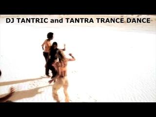 DJ TANTRIC and TANTRA DANCE оригинал