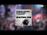 Dario Nunez &amp DJ Neil ft. Clarence - Waiting For