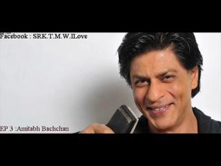 Shah Rukh Khan @IAMSRK Presents Amitabh Bachchan @SrBachchan Ep 3.mp4