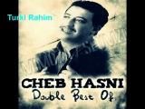 cheb hasni kima jat tji (by Turki Rahim)