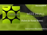 Wezz Devall - The Big Adventure (Ruben de Ronde Remix)