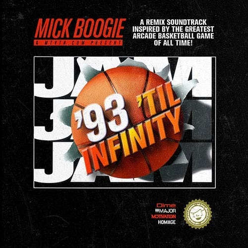 Mick Boogie  ›  '93 Til Infinity (A Tribute To NBA Jam)