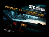 STC.music Podcast 54 - Liquid mix