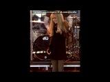 «Выступления Ханны - 2006/2007» под музыку Катя Самбука - Финиш Света. Picrolla