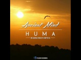 Ancient Mind - Huma (Chapter XJ Remix). Trance-Epocha