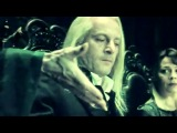 Lucius Malfoy _ got my name and got my wealth