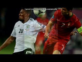 «Евро 2012» под музыку Eric Vice - Поле для боя. Picrolla
