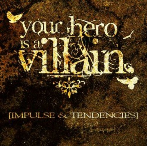 Your Hero is a Villain - Impulse And Tendencies [EP] (2012)